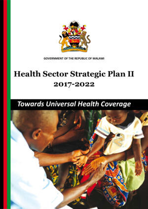 Malawi Health Sector Strategic Plan II 2017-2022 (HSSP II)