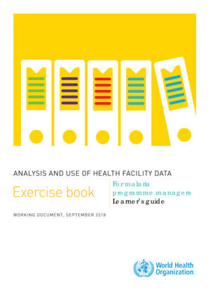 Malaria Facility Analysis Guidance exercise book - Learner's guide